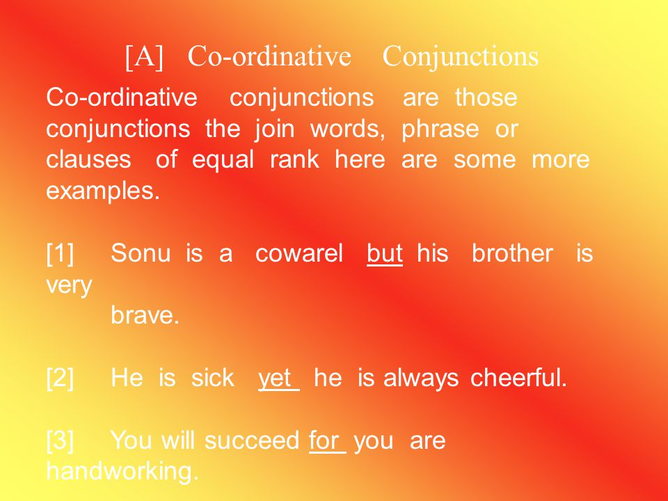 [A] Co-ordinative Conjunctions